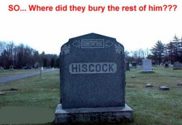 HISCOCK So Where Did They Bury The Rest of Him? Okay, I had to throw this one in! Come on? That's hilarious!